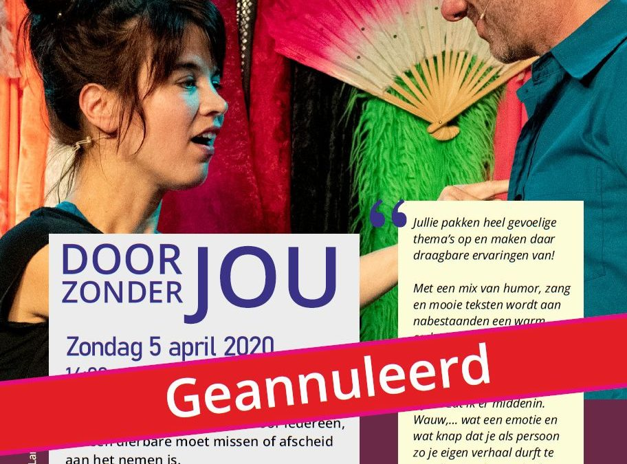 5 april 2020: 'Door zonder jou' GEANNULEERD